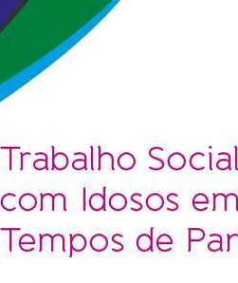 TSI virtual: O trabalho social com idosos na pandemia