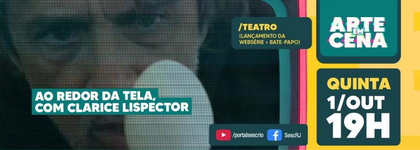 Espetáculo sobre Clarice Lispector vira websérie no YouTube