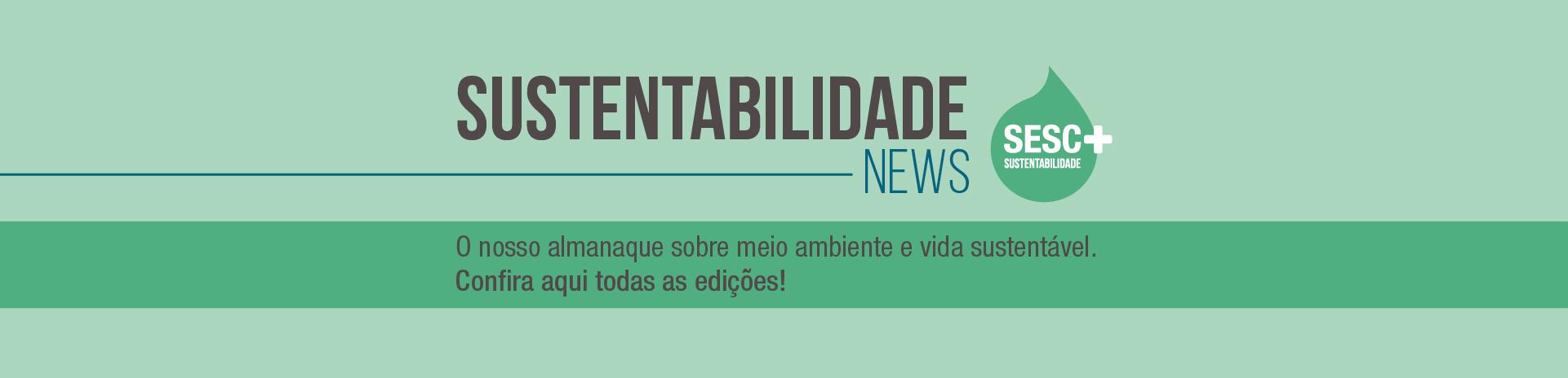 Almanaque Sustentabilidade News - destaque para as edições de 2020