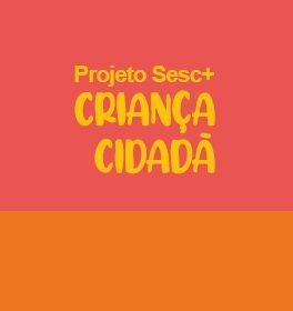 Sesc + Criança Cidadã : book nutrindo com afeto