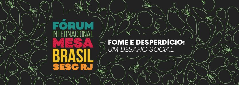 Fórum Internacional Mesa Brasil